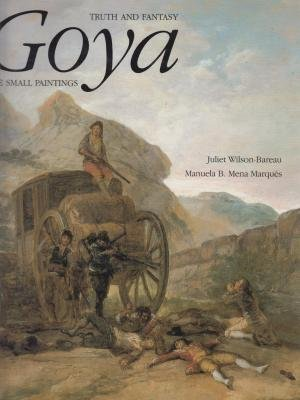9780300058635: Goya: Truth and Fantasy: The Small Paintings