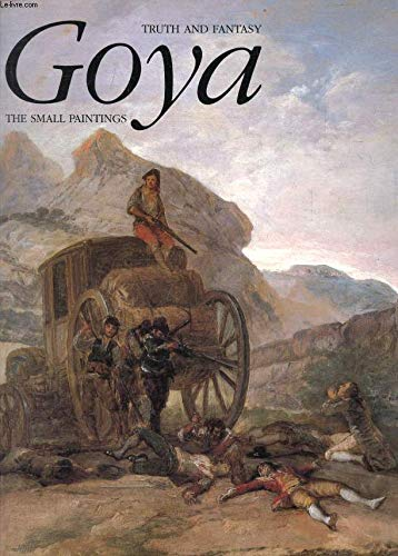 Goya: Truth and Fantasy: The Small Paintings: Marques, B. Mena
