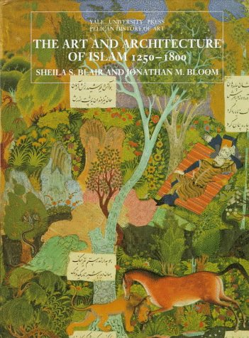 9780300058888: The Art and Architecture of Islam, 1250-1800