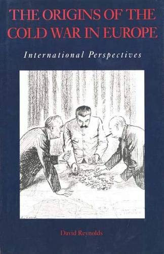 9780300058925: The Origins of the Cold War in Europe: International Perspectives