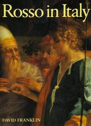 9780300058932: Rosso in Italy: The Italian Career of Rosso Fiorentino