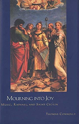 Mourning into Joy: Music, Raphael, and Saint Cecilia (0300059019) by Thomas Connolly