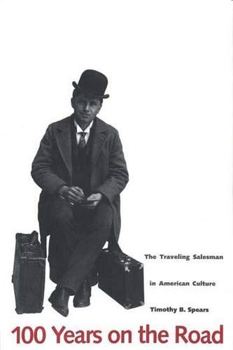 100 Years on the Road: The Traveling Salesman in American Culture