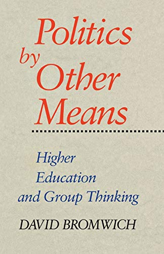 9780300059205: Politics by Other Means: Higher Education and Group Thinking
