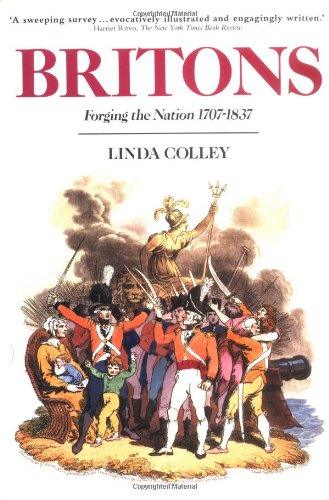 9780300059250: Britons: Forging the Nation 1707-1837