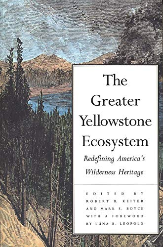 9780300059274: The Greater Yellowstone Ecosystem: Redefining America`s Wilderness Heritage