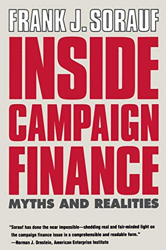 9780300059328: Inside Campaign Finance: Myths and Realities