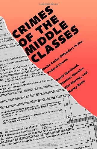 9780300059465: Crimes of the Middle Classes: White-Collar Offenders in the Federal Courts (Yale Studies on White-Collar Crime Series)