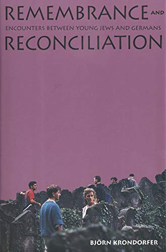 9780300059595: Remembrance and Reconciliation: Encounters between Young Jews and Germans