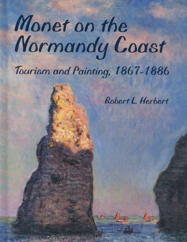 Monet on the Normandy Coast: Tourism and Painting, 1867-1886: Herbert, Robert L.