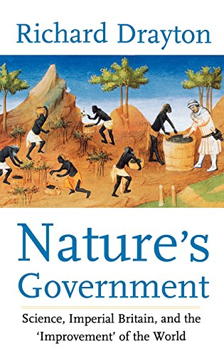 9780300059762: Nature's Government: Science, Imperial Britain and the 'Improvement' of the World: Science, British Imperialism and the Improvement of the World