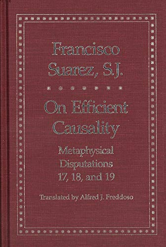 9780300060072: On Efficient Causality: Metaphysical Disputations 17, 18, and 19 (Yale Library of Medieval Philosophy Series)