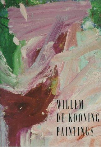 Willem de Kooning: Paintings: Sylvester, David; Shiff, Richard; Prather, Martha