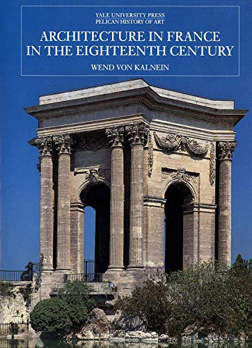 9780300060133: Architecture in France in the Eighteenth Century (The Yale University Press Pelican History of Art)
