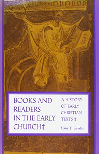 9780300060249: Books and Readers in the Early Church: A History of Early Christian Texts