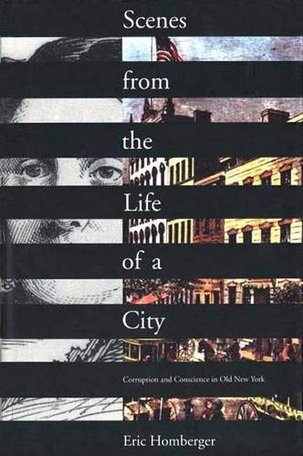 9780300060416: Scenes from the Life of a City: Corruption and Conscience in Old New York