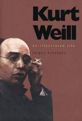 9780300060553: Kurt Weill: An Illustrated Life