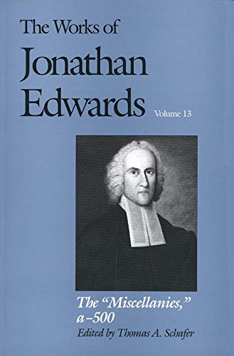 9780300060591: The Miscellanies: a-500 (The Works of Jonathan Edwards Series, Volume 13) (Vol 13)