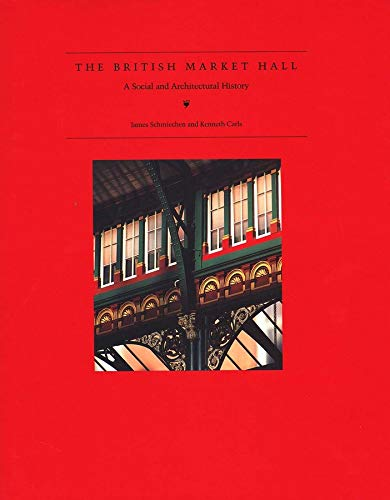 9780300060645: The British Market Hall: A Social and Architectural History