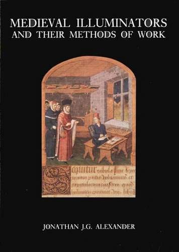 9780300060737: Medieval Illuminators and Their Methods of Work
