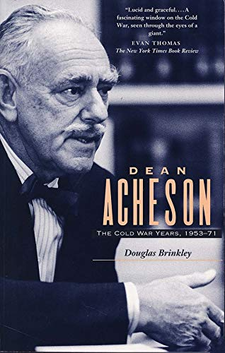 Dean Acheson: The Cold War Years, 1953-71