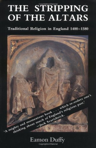 9780300060768: The Stripping of the Altars: Traditional Religion in England, 1400-1580