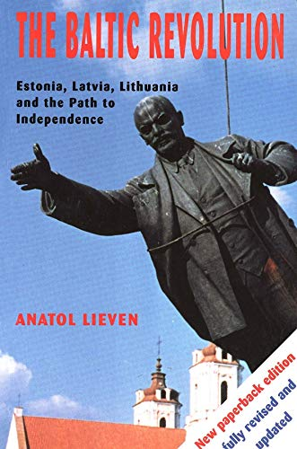 9780300060782: The Baltic Revolution: Estonia, Latvia, Lithuania and the Path to Independence