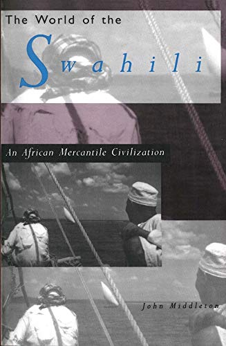 9780300060805: The World of the Swahili: An African Mercantile Civilization