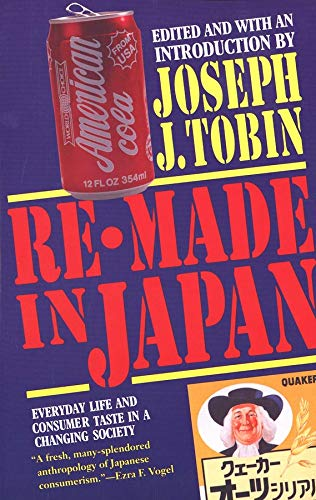 9780300060829: Re-Made in Japan: Everyday Life and Consumer Taste in a Changing Society