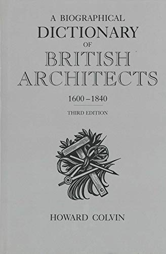 9780300060911: A Biographical Dictionary of British Architects, 1600-1840: Third Edition (The Paul Mellon Centre for Studies in British Art)