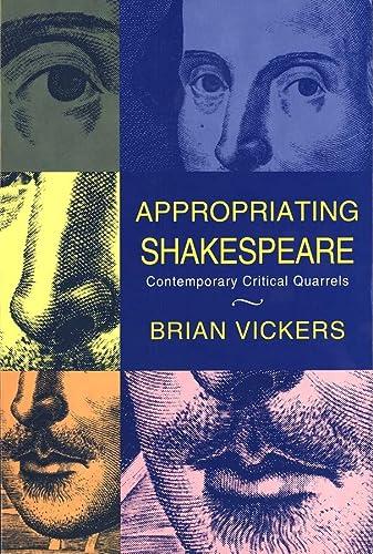 9780300061055: Appropriating Shakespeare: Contemporary Critical Quarrels