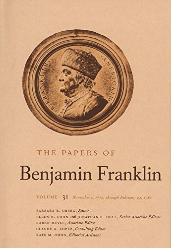 The Papers of Benjamin Franklin, Vol. 31: Volume 31: November 1, 1779, through February 29, 1780: ...