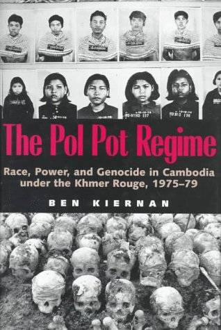 The Pol Pot Regime: Race, Power, and Genocide in Cambodia under the Khmer Rouge, 1975-79: Kiernan, ...