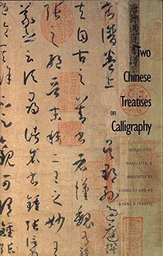 9780300061185: Two Chinese Treatises on Calligraphy: Treatise on Calligraphy (Shu pu) Sun Qianl: Sequel to the