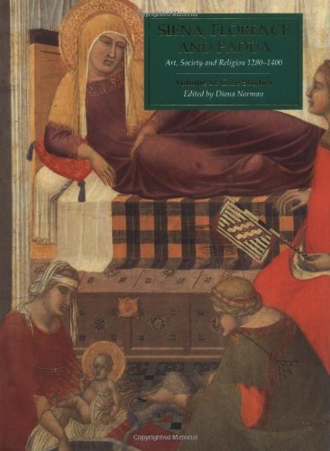 9780300061277: Siena, Florence, and Padua: Art, Society, and Religion 1280-1400