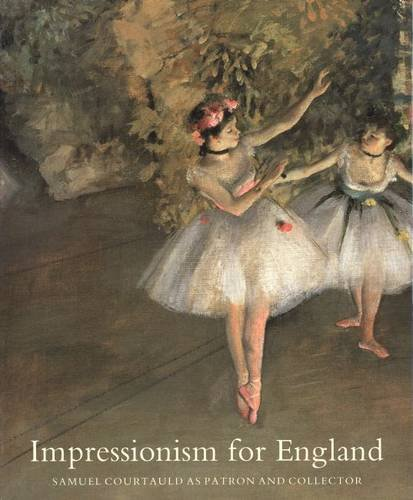 9780300061284: Impressionism for England: Samuel Courtauld as Patron and Collector