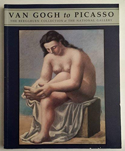 Van Gogh to Picasso: The Berggruen Collection at the National Gallery (National Gallery London ...