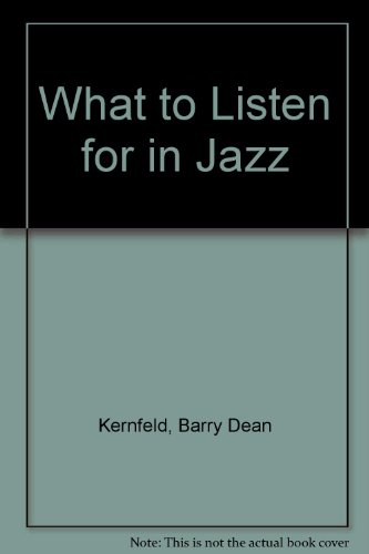 9780300061628: What to Listen for in Jazz