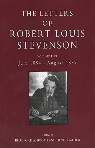 9780300061901: The Letters of Robert Louis Stevenson: Volume Five, July 1884 - August 1887: July 1884-August 1887 v. 5 (The Collected Letters of Robert Louis Stevenson)