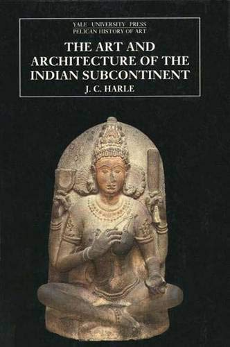 9780300062175: The Art and Architecture of the Indian Subcontinent: Second Edition (The Yale University Press Pelican History)