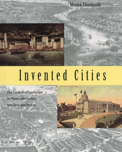 9780300062373: Invented Cities: The Creation of Landscape in Nineteenth-Century New York and Boston