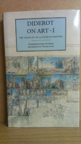 9780300062489: Diderot on Art, Volume I: The Salon of 1765 and Notes on Painting (Salon of 1765 & Notes on Painting)