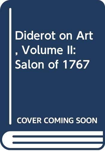 9780300062496: 002: Diderot on Art, Volume II: Salon of 1767