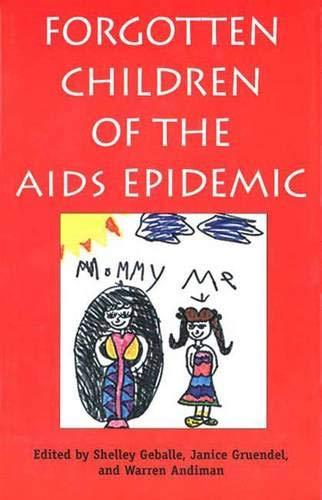 Forgotten Children of the AIDS Epidemic (Yale: Janice Gruendel, Shelley