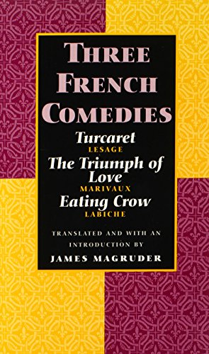9780300062762: Three French Comedies: Turcaret, The Triumph of Love, and Eating Crow