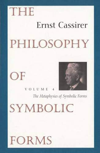 9780300062786: The Philosophy of Symbolic Forms: Volume 4: The Metaphysics of Symbolic Forms: The Metaphysics of Symbolic Forms v. 4