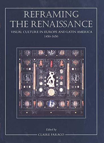 9780300062953: Reframing the Renaissance: Visual Culture in Europe and Latin America, 1450-1650
