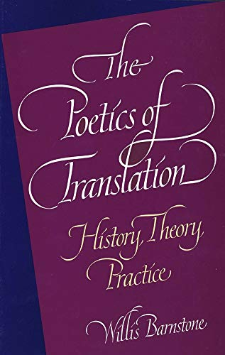 9780300063004: The Poetics of Translation: History, Theory, Practice