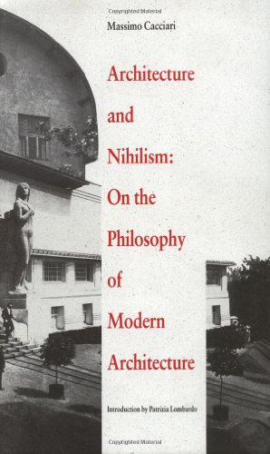 9780300063042: Architecture and Nihilism: On the Philosophy of Modern Architecture (Theoretical Perspectives in Architectura)