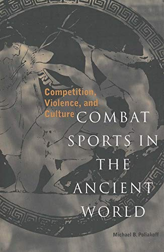 9780300063127: Combat Sports in the Ancient World: Competition, Violence, and Culture (Sports and History Series)